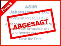 ABGESAGT: ASIM Jahrestagung 2020 - organisiert von ASIM & DGIM. Angeborene Stoffwechselkrankheiten bei Erwachsenen - was kommt auf uns zu? Save the Date!